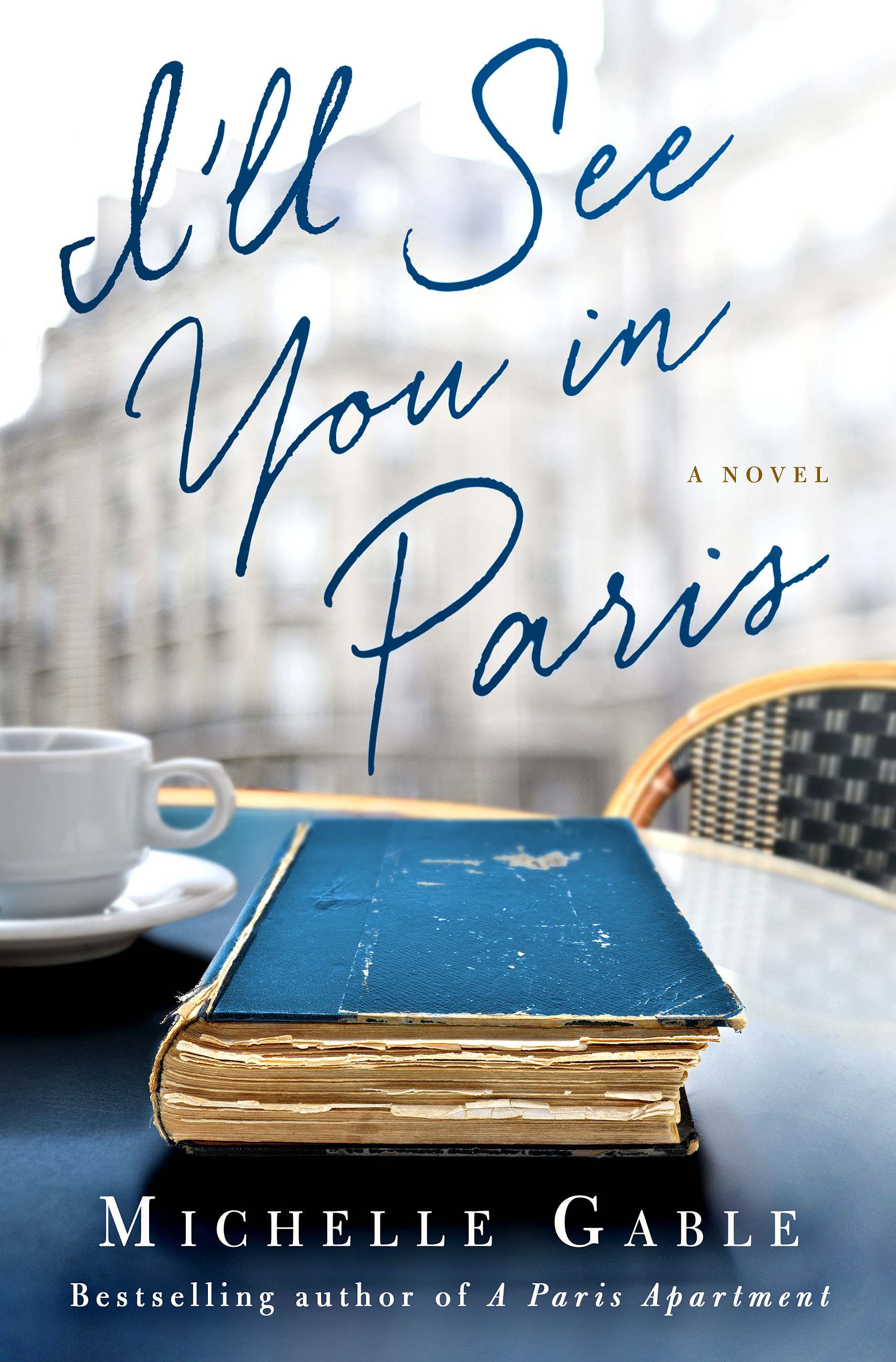 I'll See You in Paris a new novel by Michelle Gable, Writer