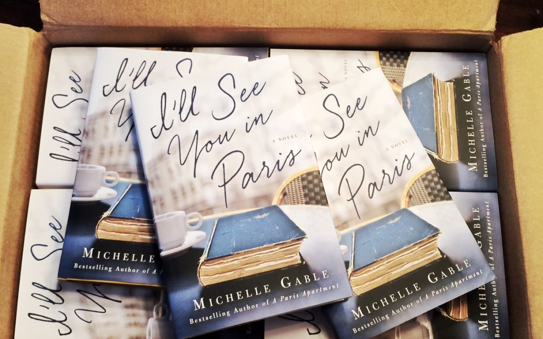 I'LL SEE YOU IN PARIS: A Chat with Author Michelle Gable