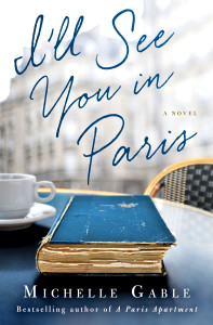 I'll See You in Paris a novel by Michelle Gable COVER